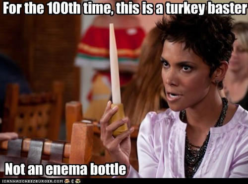 For the 100th time, this is a turkey baster Not an enema bottle