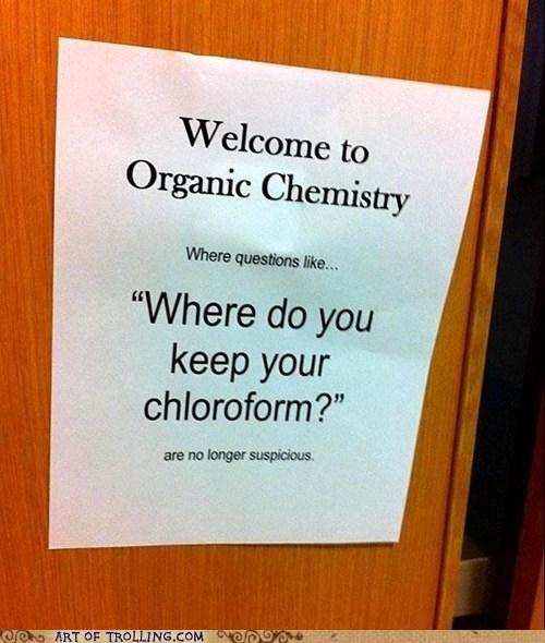 chloroform,truancy story,organic chemistry,sign,IRL