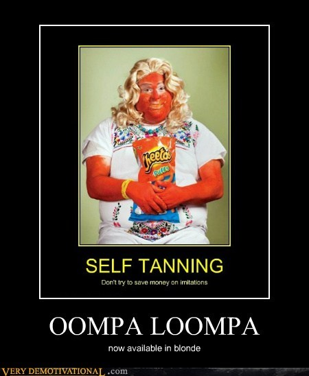oompa loompa,self tanning,cheetos