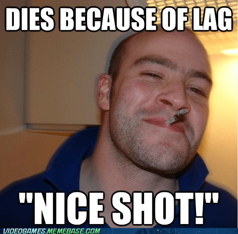 lag,meme,Good Guy Greg