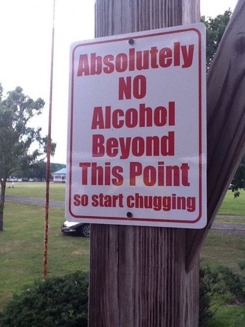hurry,no alcohol beyond this point,chugging,warning sign
