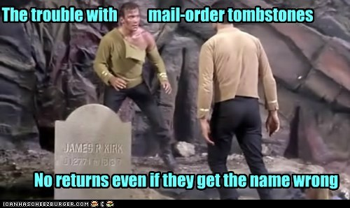 Captain Kirk tombstones Gary Marshall no returns middle name wrong mail order William Shatner Shatnerday - 6685566720