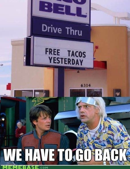 free tacos yesterday back to the future time travel is best travel taco bell