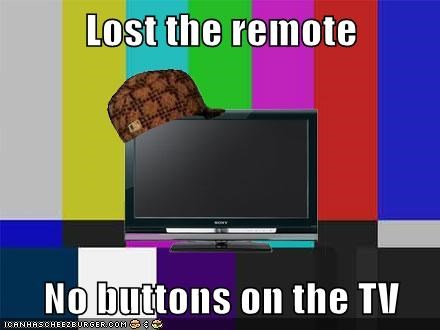 technology,Scumbag Steve,remote,TV