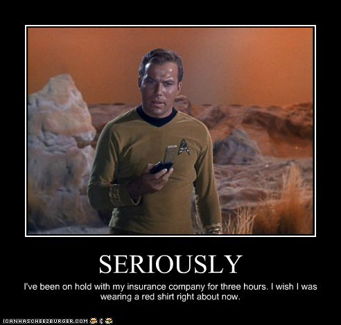 Captain Kirk,insurance,on hold,red shirt,seriously,William Shatner,Shatnerday