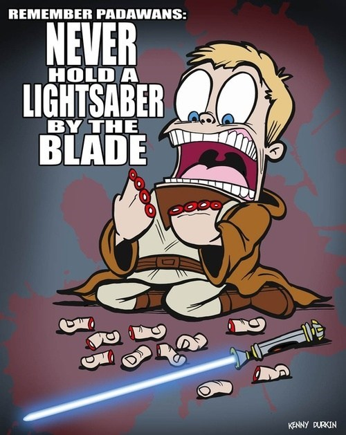 star wars,lightsaber,blade,advice,padawan,educational