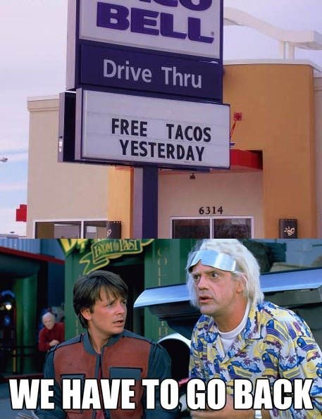 taco bell back to the future Doc Brown marty mcfly DeLorean back in time free tacos yesterday