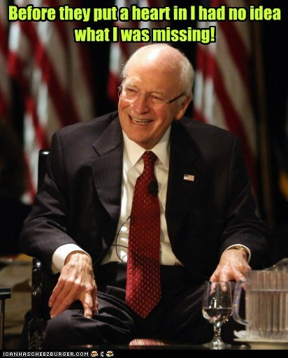 Dick Cheney,missing,heart,no idea,happy