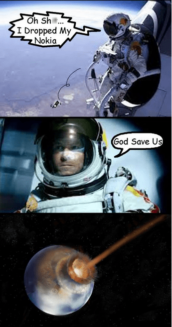 dropped nokia,felix baumgartner,what have I done