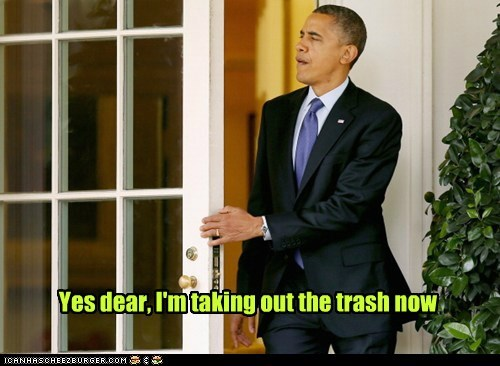 yes dear,trash,president,barack obama,lie