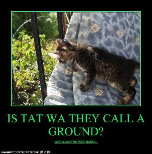IS TAT WA THEY CALL A GROUND?