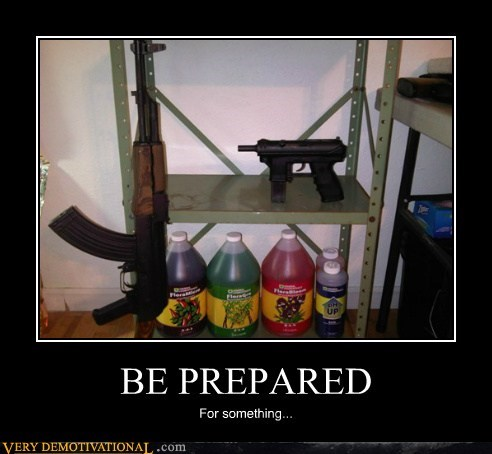 BE PREPARED For something...