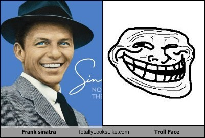 funny,TLL,frank sinatra,Music,celeb,meme,troll face
