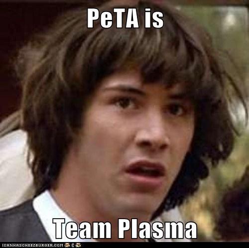 PeTA is  Team Plasma