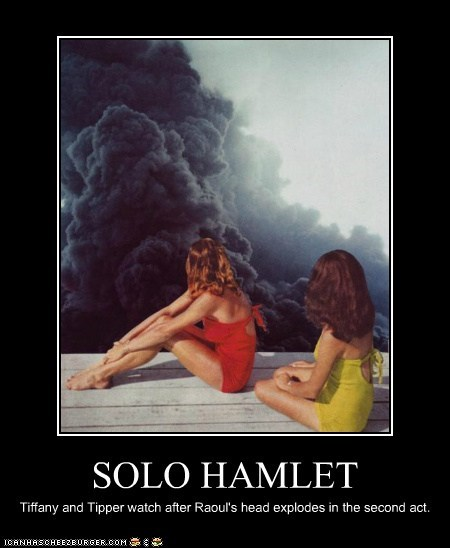 SOLO HAMLET Tiffany and Tipper watch after Raoul's head explodes in the second act.