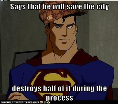 scumbag destroyed city superman - 6694925568