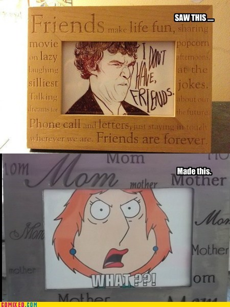 forever alone no friends what!? family guy TV mom - 6695600896
