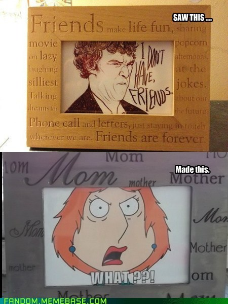 family guy,friends,Sherlock,mom,picture frame
