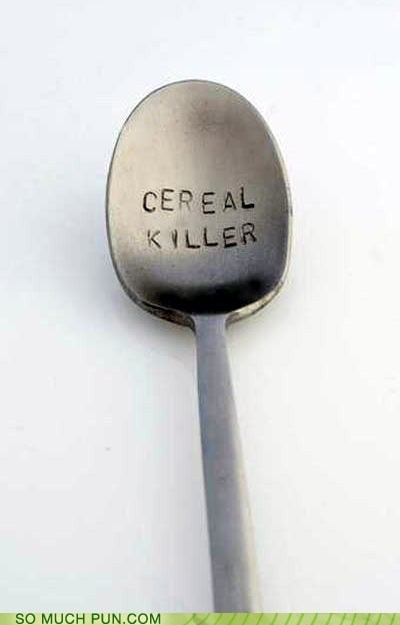 spoon,serial killer,literalism,homophone,double meaning,killer,cereal
