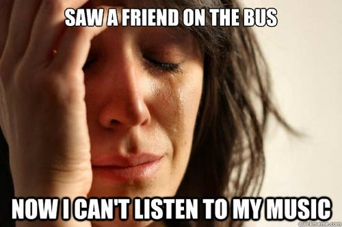 First World Problems on the bus bus ride small talk Awkward