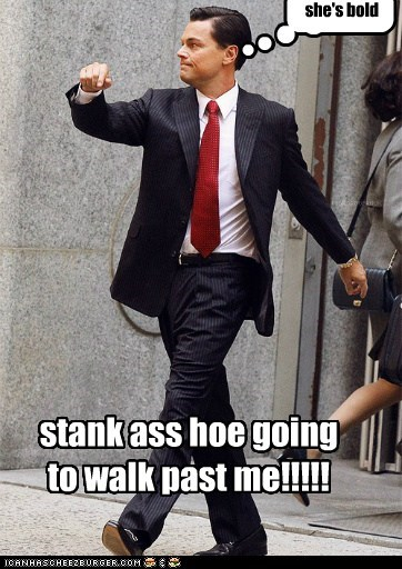 stank ass hoe going to walk pass me stank ass hoe going to walk past me!!!!! she's bold af