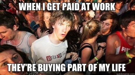 soul sucking job sudden clarity clarence Memes paycheck - 6696649728