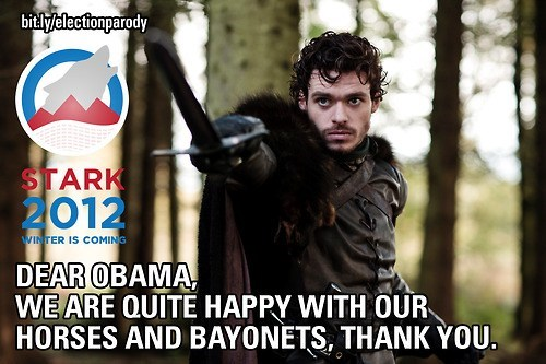 obama,horses,bayonets,stark,Game of Thrones,Winter Is Coming