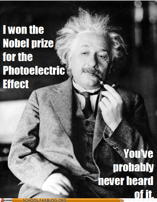 hipster einstein,nobel prize,photoelectric effect,never heard of it