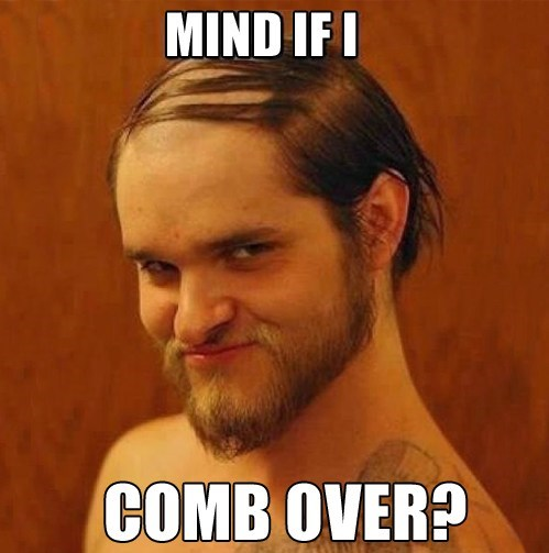 i mind,comb over,come over
