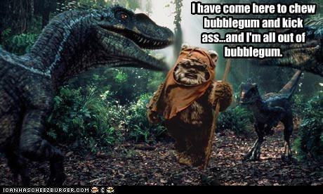 star wars ewok kick ass quote dinosaurs - 6699052288