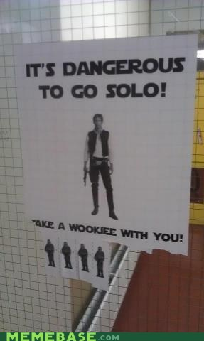 sign IRL dangerous to go alone Han Solo - 6699070464