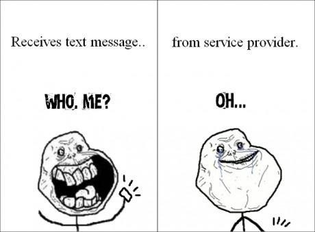 so close,forever alone,texted,service provider