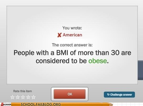 americans,overweight,bmi lies,g rated,School of FAIL