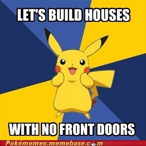 pokemon logic,no front doors,meme