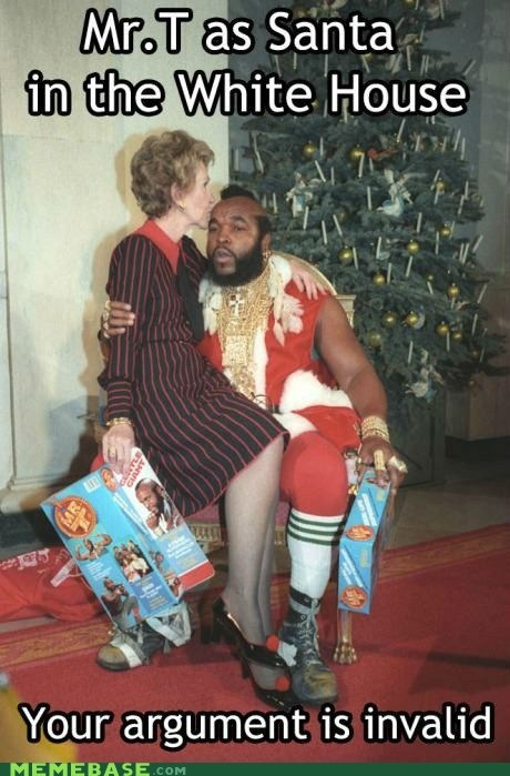 mr t santa White house your argument is invalid - 6701013504