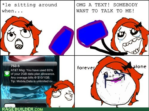 forever alone,sms,at&t