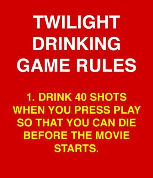 best game ever,twilight,drinking game,die