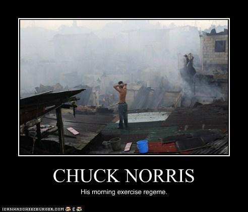 CHUCK NORRIS His morning exercise regeme.