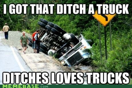 ditches,driving,truck,Ladies Love