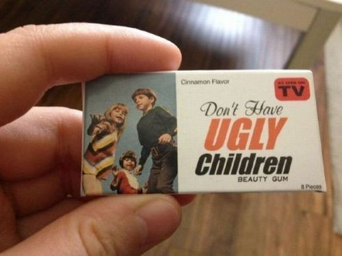 gum,ugly children