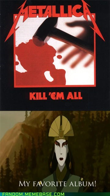 metallica,Avatar the Last Airbender,kyoshi