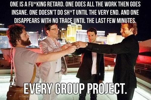 life,art,group projects,The Hangover