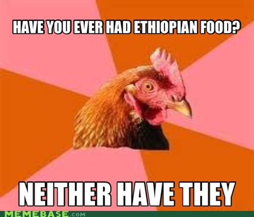 terrible anti joke chicken food Ethiopia - 6708217600