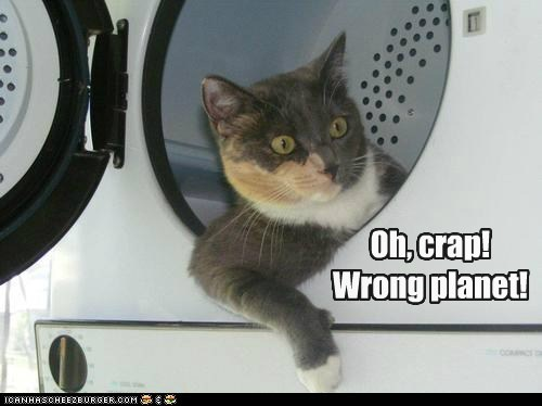 Oh, crap! Wrong planet!