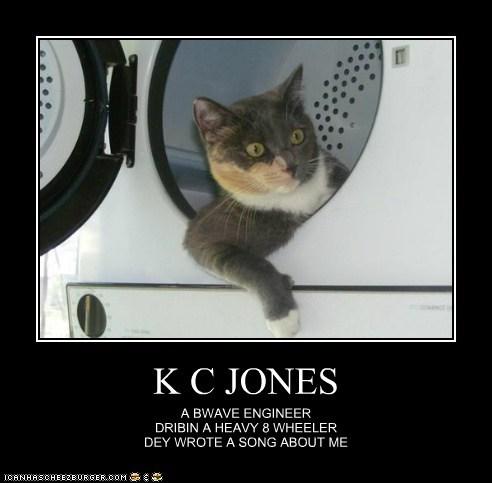 K C JONES A BWAVE ENGINEER DRIBIN A HEAVY 8 WHEELER DEY WROTE A SONG ABOUT ME