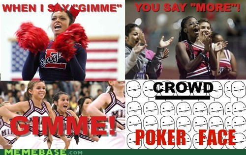 cheerleader more poker face gimme crowd Rage Comics - 6715246848