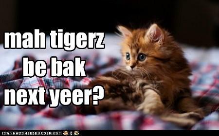 mah-tigerz-be-bak-next-yeer