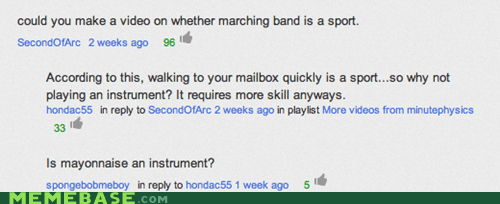 comments,youtube,is mayonnaise an instrument,marching band