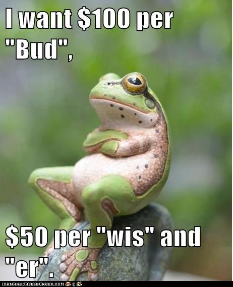 commercial,arms crossed,budweiser,money,negotiating,frog