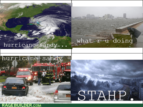 hurricane stahp hurricane sandy - 6717430272
